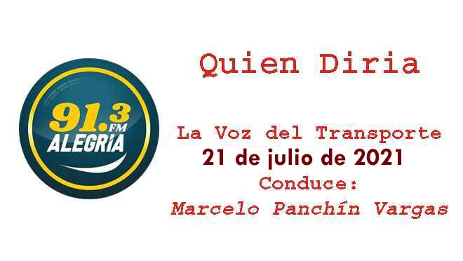 """Programa """"Quien diría"""" con """"La voz del Transporte del Uruguay"""" del 21 de julio de 2021"""